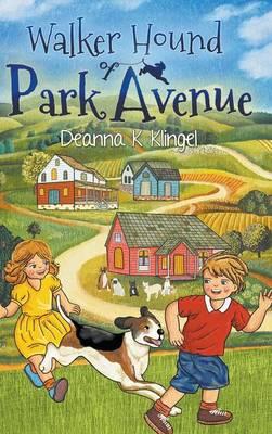 Walker Hound of Park Avenue by Deanna K Klingel
