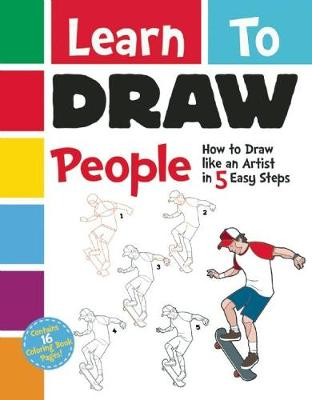 Learn to Draw People How to Draw like an Artist in 5 Easy Steps by Racehorse for Young Readers