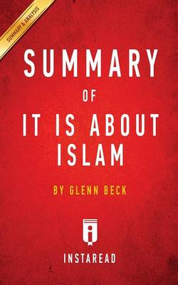 Summary of It Is about Islam By Glenn Beck Includes Analysis by Instaread Summaries