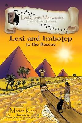 Lexi and Imhotep To the Rescue by Marian Keen