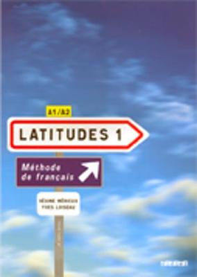 Latitudes 1 Livre D'eleve 1 & CD-audio Methode De Francais A1/A2 by