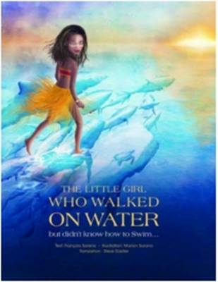The Little Girl Who Walked on Water by Francois Sarano