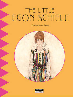 The Little Egon Schiele by Catherine de Duve