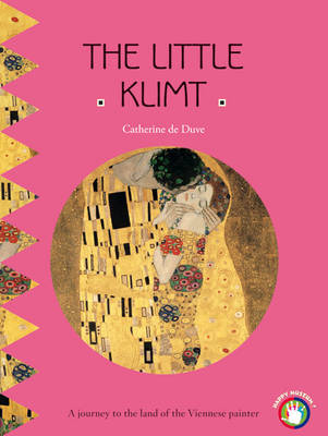 The Little Klimt A Journey to the Land of the Viennese Painter by Catherine du Duve