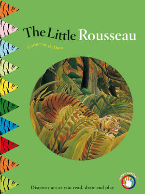 The Little Rousseau An Exotic Journey in the Heart of the Jungle by Catherine du Duve