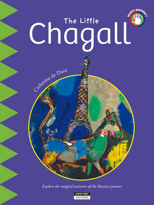 The Little Chagall Explore the magical universe of the Russian painter by Catherine de Duve