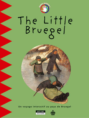 The Little Bruegel An Interactive Journey Through Bruegel's World by Catherine du Duve