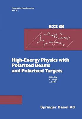 High-Energy Physics with Polarized Beams and Polarized Targets Proceedings of the 1980 International Symposium, Lausanne, September 25 - October 1, 1980 by Joseph, Ruth Soffer