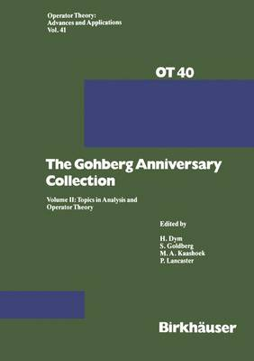 The Gohberg Anniversary Collection The Calgary Conference and Matrix Theory Papers by I. Goldberg, H Dym