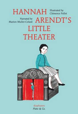 Hannah Arendt's Little Theater by Marion Muller-Colard