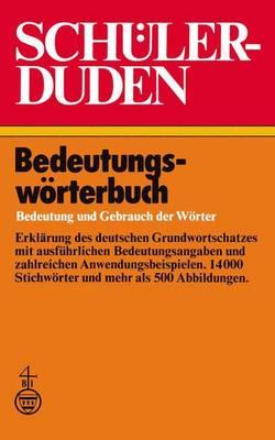 Schulerduden Bedeutungsworterbuch Bedeutung und Gebrauch der Worter by Paul Grebe, Wolfgang Muller