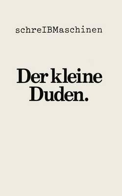 Der Kleine Duden Deutsches Worterbuch by Dudenredaktion