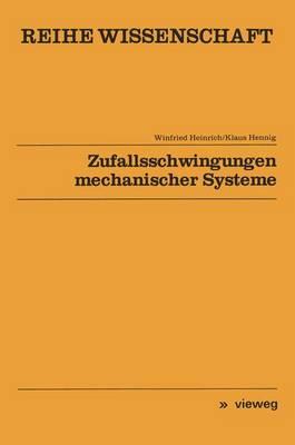 Zufallsschwingungen Mechanischer Systeme by Winfried Heinrich