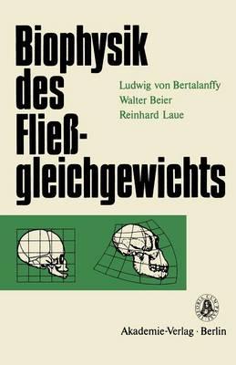 Biophysik des Fliessgleichgewichts by Ludwig Von Bertalanffy