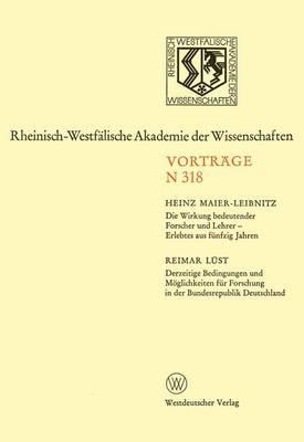 Die Wirkung Bedeutender Forscher und Lehrer - Erlebtes aus Funfzig Jahren by Heinz Maier-Leibnitz