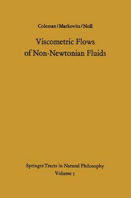 Viscometric Flows of Non-Newtonian Fluids Theory and Experiment by Bernard David Coleman, Hershel Markovitz, W. Noll