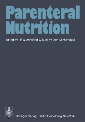 Parenteral Nutrition by F. W. Ahnefeld