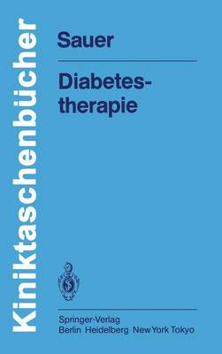 Diabetestherapie by H. Sauer, G. Kurow
