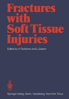 Fractures with Soft Tissue Injuries by L. Gotzen, Harald Tscherne