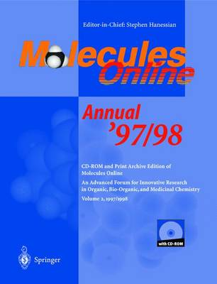 Molecules Online Annual 1997/1998 An Advanced Forum for Innovative Research in Organic, Bio-Organic and Medicinal Chemistry by Stephen Hanessian