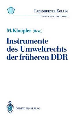 Instrumente des Umweltrechts der Fruheren DDR by Michael Kloepfer