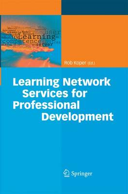 Learning Network Services for Professional Development by Rob Koper