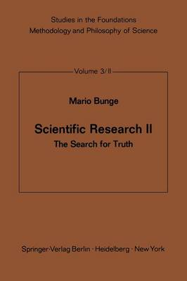 Scientific Research II The Search for Truth by M. Bunge