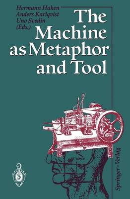 The Machine as Metaphor and Tool by Hermann Haken