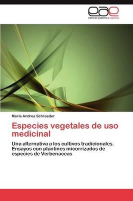 Especies Vegetales de USO Medicinal by Mar a Andrea Schroeder, Maria Andrea Schroeder