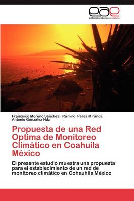 Propuesta de Una Red Optima de Monitoreo Climatico En Coahuila Mexico by Francisco Moreno S Nchez