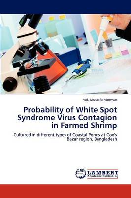 Probability of White Spot Syndrome Virus Contagion in Farmed Shrimp by MD Mostafa Monwar