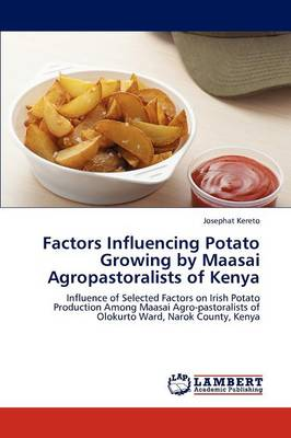 Factors Influencing Potato Growing by Maasai Agropastoralists of Kenya by Josephat Kereto