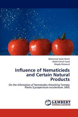 Influence of Nematicieds and Certain Natural Products by Mohamed Salah Khalil, Abdel-Fattah Saad, Magdy Massoud