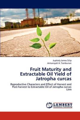 Fruit Maturity and Extractable Oil Yield of Jatropha Curcas by Jupikely James Silip, Armansyah H Tambunan