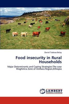 Food Insecurity in Rural Households by Daniel Tadesse Belay