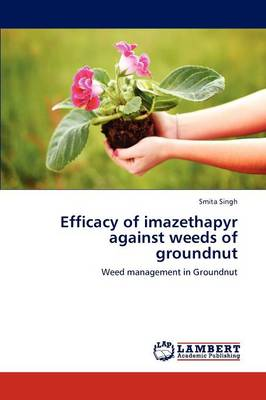 Efficacy of Imazethapyr Against Weeds of Groundnut by Smita Singh