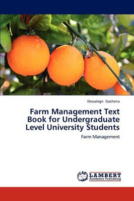 Farm Management Text Book for Undergraduate Level University Students by Dessalegn Gachena