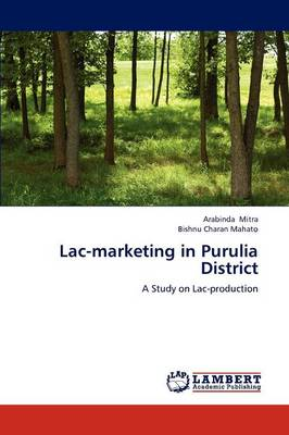 Lac-Marketing in Purulia District by Arabinda Mitra, Bishnu Charan Mahato