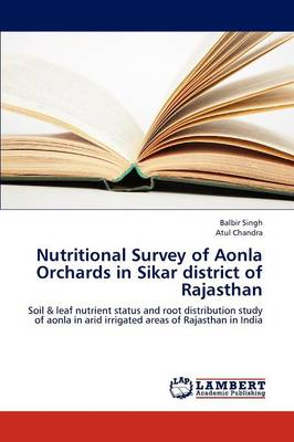 Nutritional Survey of Aonla Orchards in Sikar District of Rajasthan by Balbir, Mrs Singh, Atul Chandra