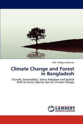 Climate Change and Forest in Bangladesh by MD Siddiqur Rahman