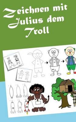 Zeichnen Mit Julius Dem Troll by Martin Nyenstad