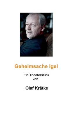 Geheimsache Igel by Olaf Kratke