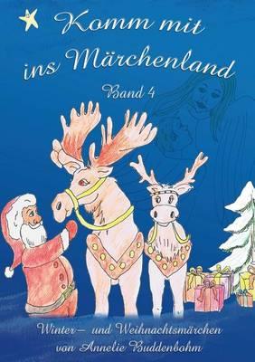 Komm Mit Ins Marchenland - Band 4 by Annelie Buddenbohm