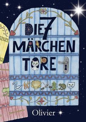 Die 7 Marchentore by Oliver Machander, Christiane Schneider