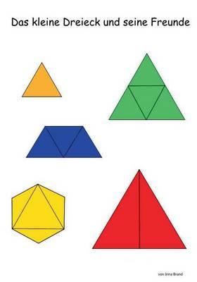 Das Kleine Dreieck Und Seine Freunde by Irina Brand