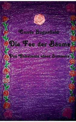 Die Fee Der Baume by Carrie Sugarfield