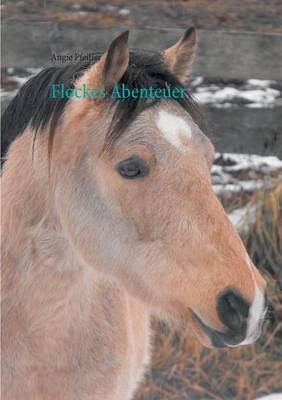 Flockes Abenteuer by Angie Pfeiffer
