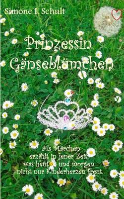 Prinzessin Ganseblumchen by Simone I Schult