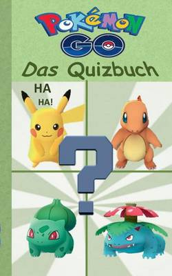 Pokemon Go - Das Quizbuch by Theo Von Taane