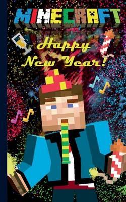 Minecraft - Happy New Year (Notebook) by Theo Von Taane